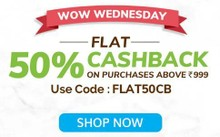 WOW WEDNESDAY | Flat 50% Cashback on Orders Above Rs.999