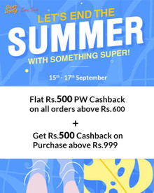 SUMMER END SALE | Flat Rs.500 SS Cashback + Rs.500 PW Cashback on Orders of Rs.999