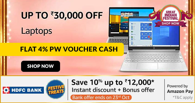 LAPTOP LOOT | Upto Rs.30,000 Off + Extra 10% HDFC Discount + Flat 4% PW Voucher Cash on All Laptops