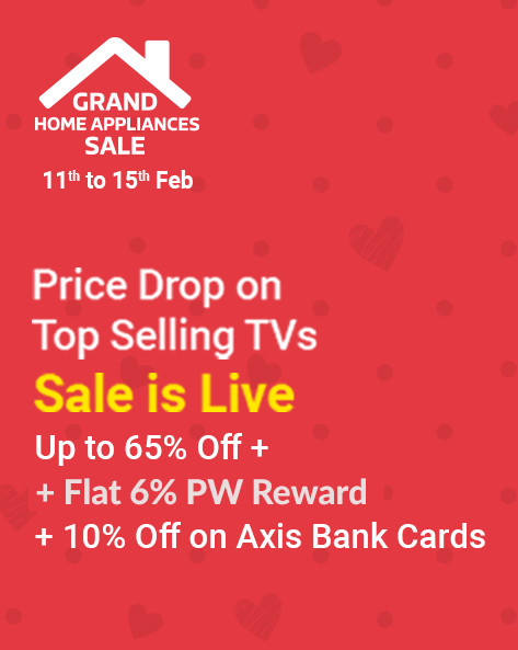 GRAND HOME APPLIANCES SALE | Upto 65% Off on TVs + Extra 10% Off on Axis Bank Cards