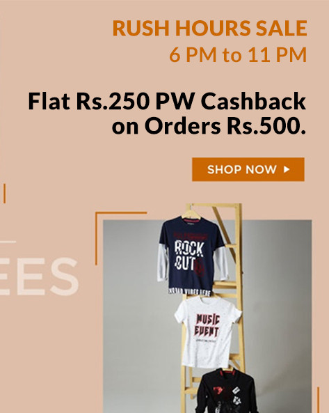 RUSH HOURS | Flat Rs.250 PW Cashback on Orders of Rs.500